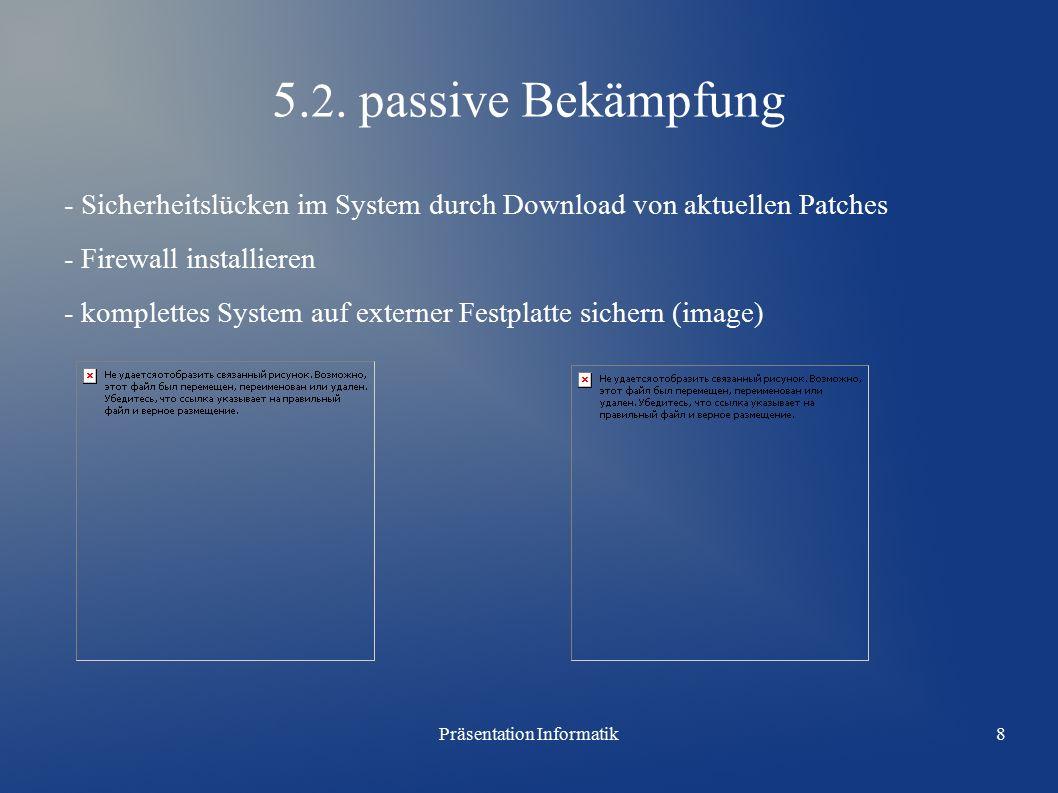 Präsentation Informatik8 5. 2.