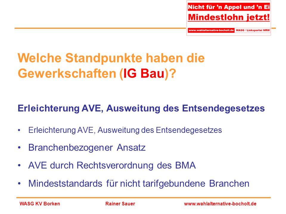 Rainer Sauerwww.wahlalternative-bocholt.deWASG KV Borken Erleichterung AVE, Ausweitung des Entsendegesetzes Branchenbezogener Ansatz AVE durch Rechtsv