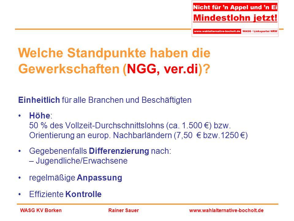 Rainer Sauerwww.wahlalternative-bocholt.deWASG KV Borken Einheitlich für alle Branchen und Beschäftigten Höhe: 50 % des Vollzeit-Durchschnittslohns (c