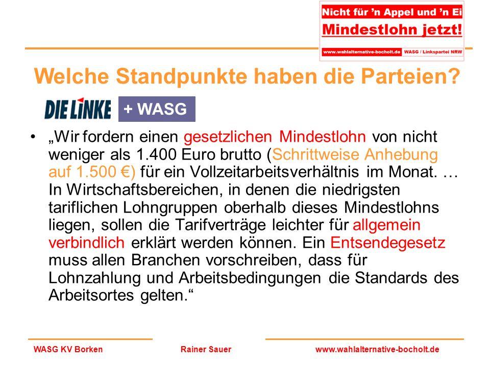 """Rainer Sauerwww.wahlalternative-bocholt.deWASG KV Borken """"Wir fordern einen gesetzlichen Mindestlohn von nicht weniger als 1.400 Euro brutto (Schrittw"""