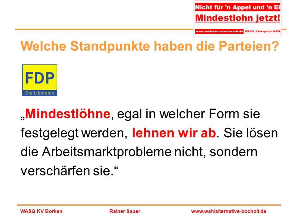 """Rainer Sauerwww.wahlalternative-bocholt.deWASG KV Borken """"Mindestlöhne, egal in welcher Form sie festgelegt werden, lehnen wir ab. Sie lösen die Arbei"""