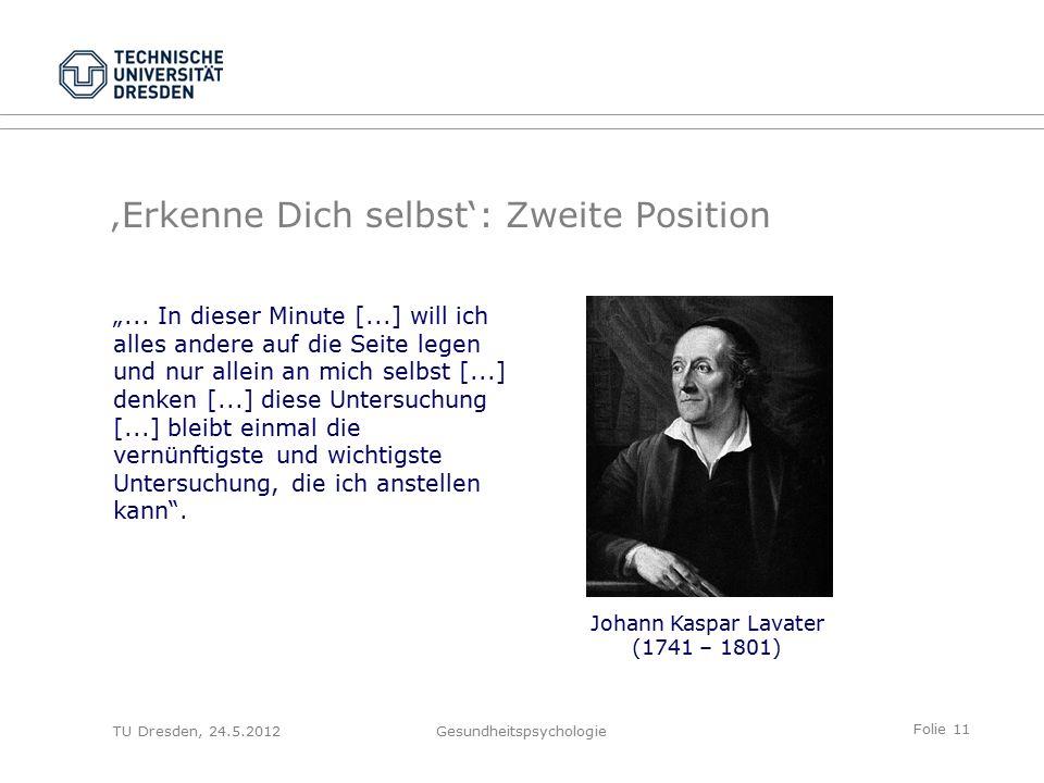 """Folie 11 TU Dresden, 24.5.2012Gesundheitspsychologie 'Erkenne Dich selbst': Zweite Position """"..."""