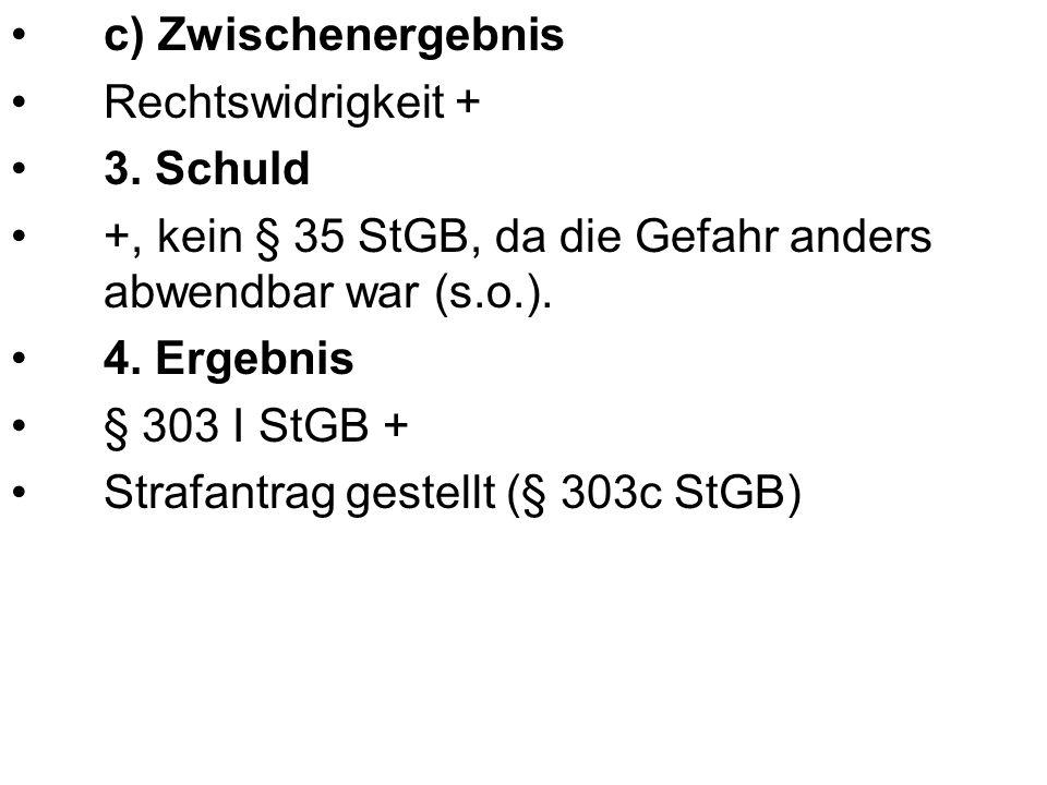 c) Zwischenergebnis Rechtswidrigkeit + 3.