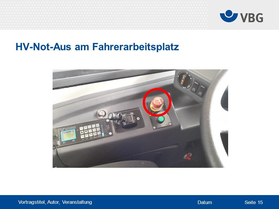 Vortragstitel, Autor, Veranstaltung DatumSeite 15 HV-Not-Aus am Fahrerarbeitsplatz