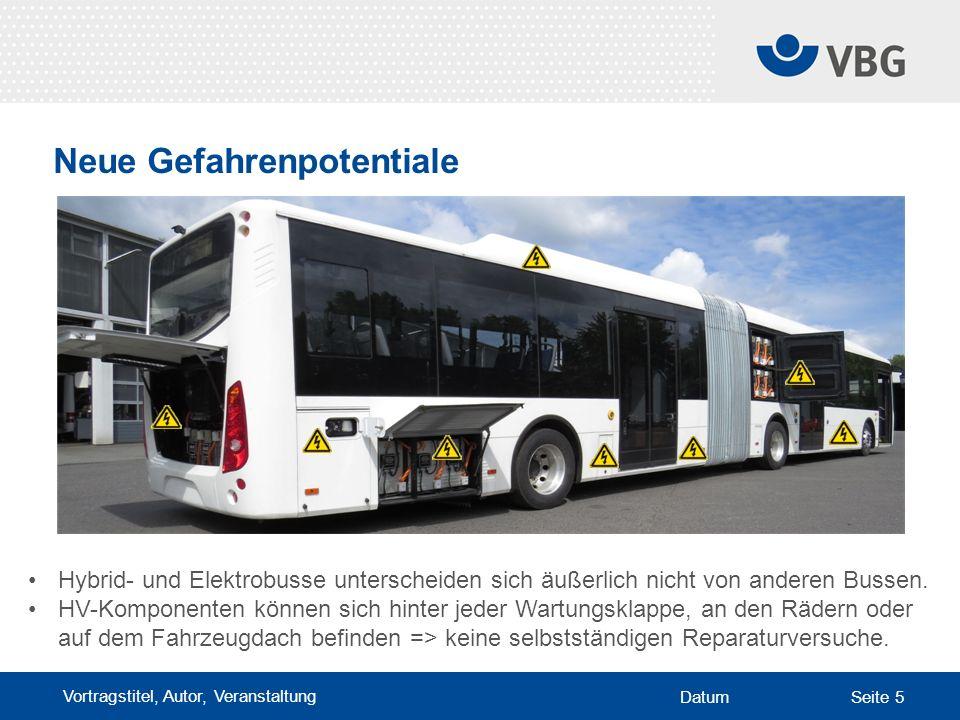Vortragstitel, Autor, Veranstaltung DatumSeite 5 Neue Gefahrenpotentiale Hybrid- und Elektrobusse unterscheiden sich äußerlich nicht von anderen Bussen.