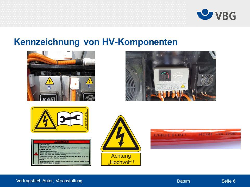 Vortragstitel, Autor, Veranstaltung DatumSeite 6 Kennzeichnung von HV-Komponenten
