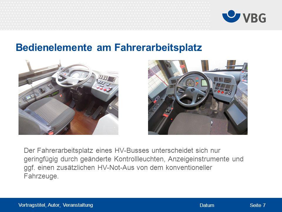 Vortragstitel, Autor, Veranstaltung DatumSeite 7 Bedienelemente am Fahrerarbeitsplatz Der Fahrerarbeitsplatz eines HV-Busses unterscheidet sich nur ge