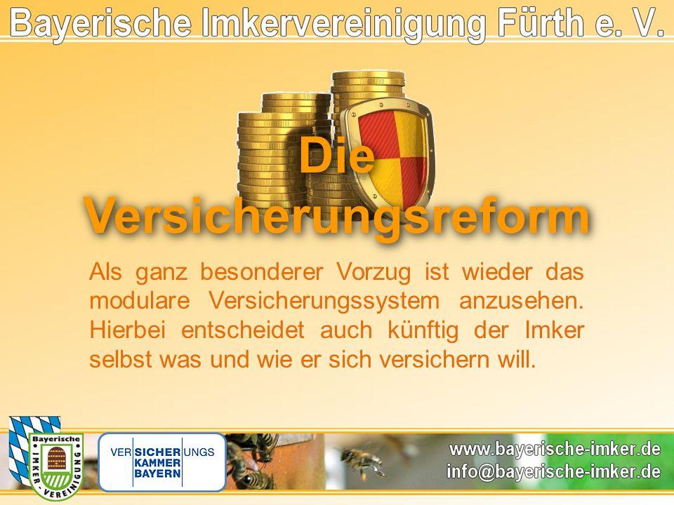 Die Versicherungsreform Die Versicherungsreform Als ganz besonderer Vorzug ist wieder das modulare Versicherungssystem anzusehen.