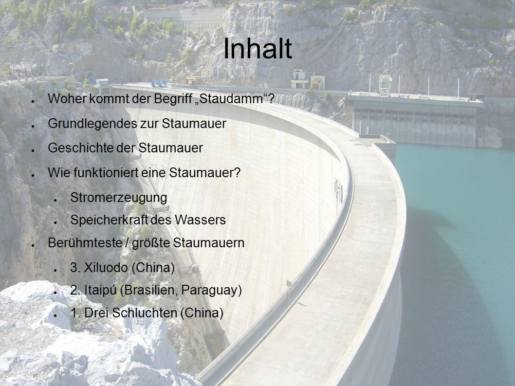 """Inhalt ● Woher kommt der Begriff """"Staudamm ."""