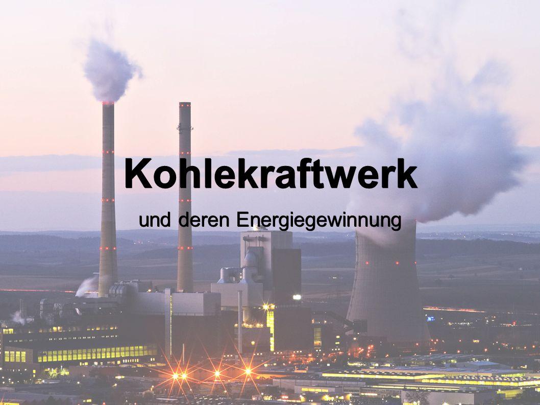 Kohlekraftwerk und deren Energiegewinnung