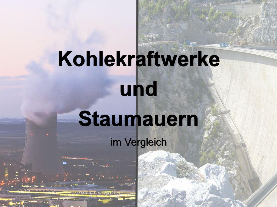 KohlekraftwerkeundStaumauern im Vergleich