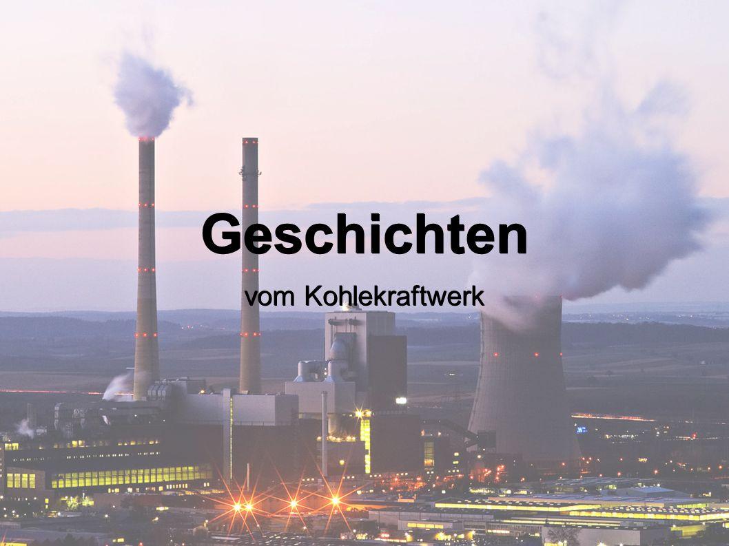 Geschichten vom Kohlekraftwerk