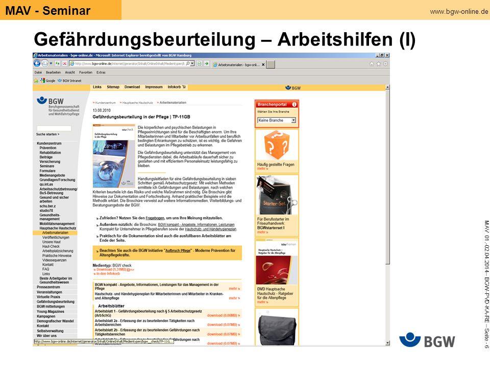 www.bgw-online.de MAV 01.-02.04.2014– BGW-PVD-KA-RE – Seite - 6 MAV - Seminar Gefährdungsbeurteilung – Arbeitshilfen (I)