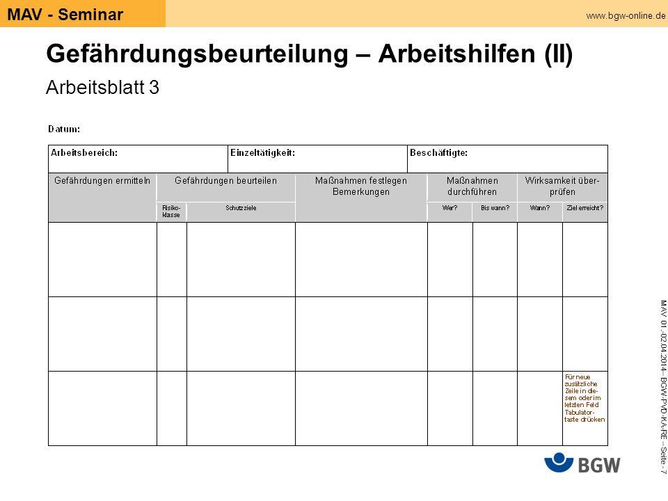 www.bgw-online.de MAV 01.-02.04.2014– BGW-PVD-KA-RE – Seite - 7 MAV - Seminar Gefährdungsbeurteilung – Arbeitshilfen (II) Arbeitsblatt 3