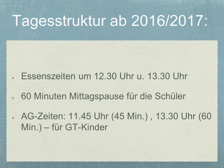 Tagesstruktur ab 2016/2017: Essenszeiten um 12.30 Uhr u.
