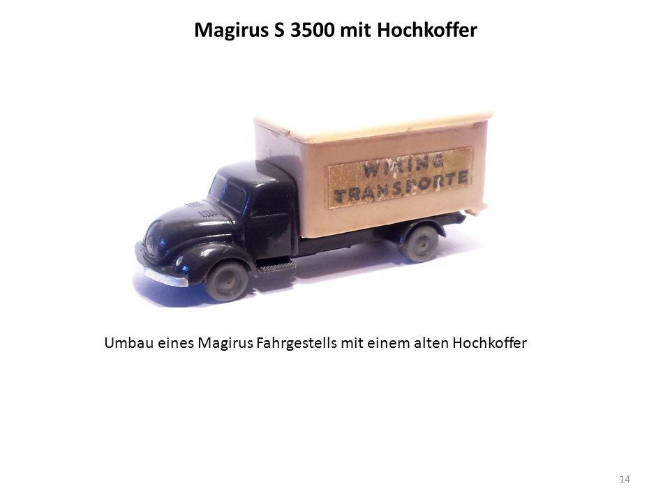 Magirus S 3500 mit Hochkoffer 14 Umbau eines Magirus Fahrgestells mit einem alten Hochkoffer