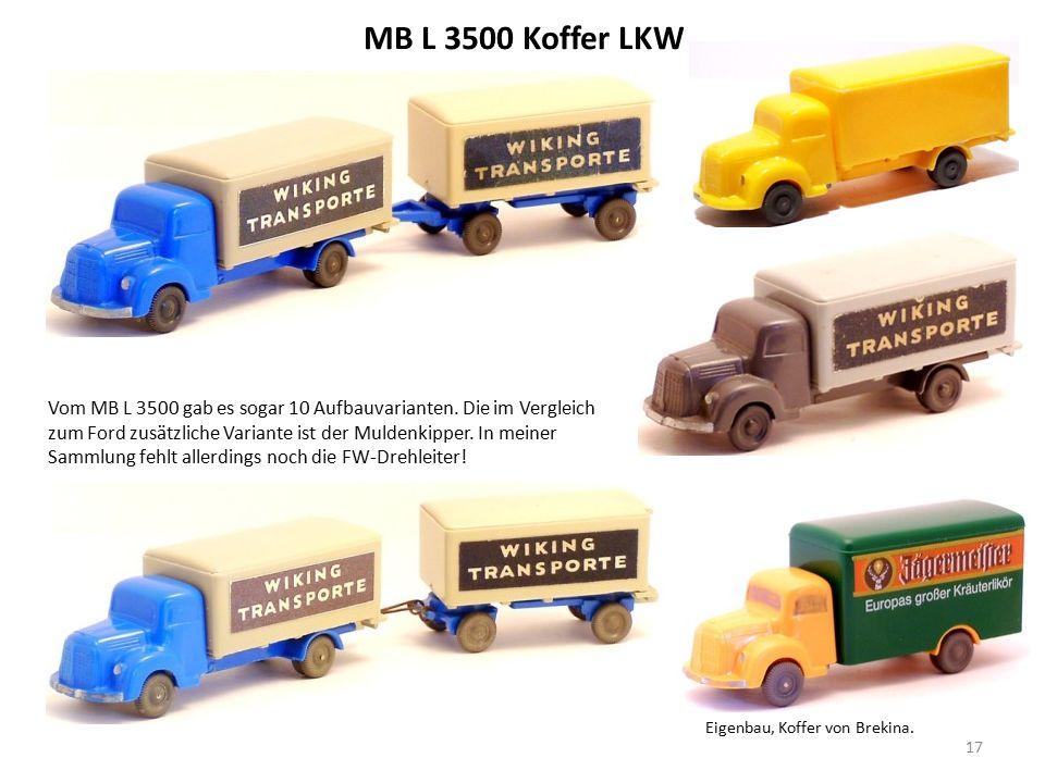 MB L 3500 Koffer LKW Vom MB L 3500 gab es sogar 10 Aufbauvarianten.
