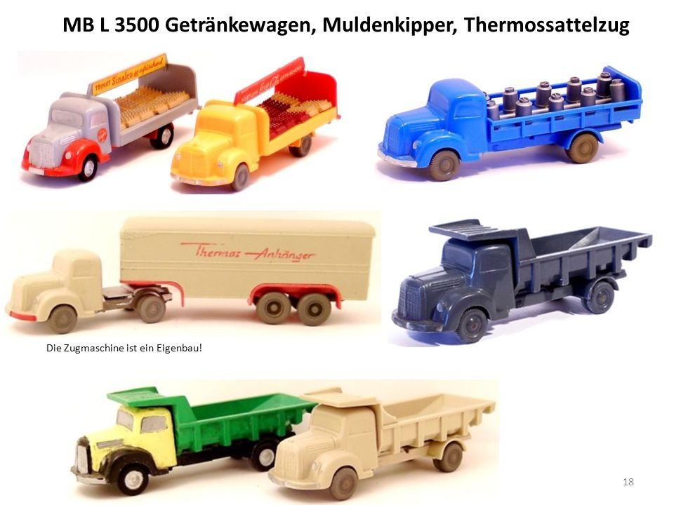 MB L 3500 Getränkewagen, Muldenkipper, Thermossattelzug Die Zugmaschine ist ein Eigenbau! 18