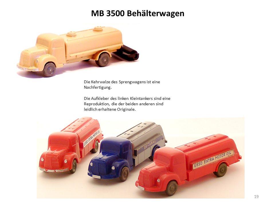 MB 3500 Behälterwagen 19 Die Kehrwalze des Sprengwagens ist eine Nachfertigung.