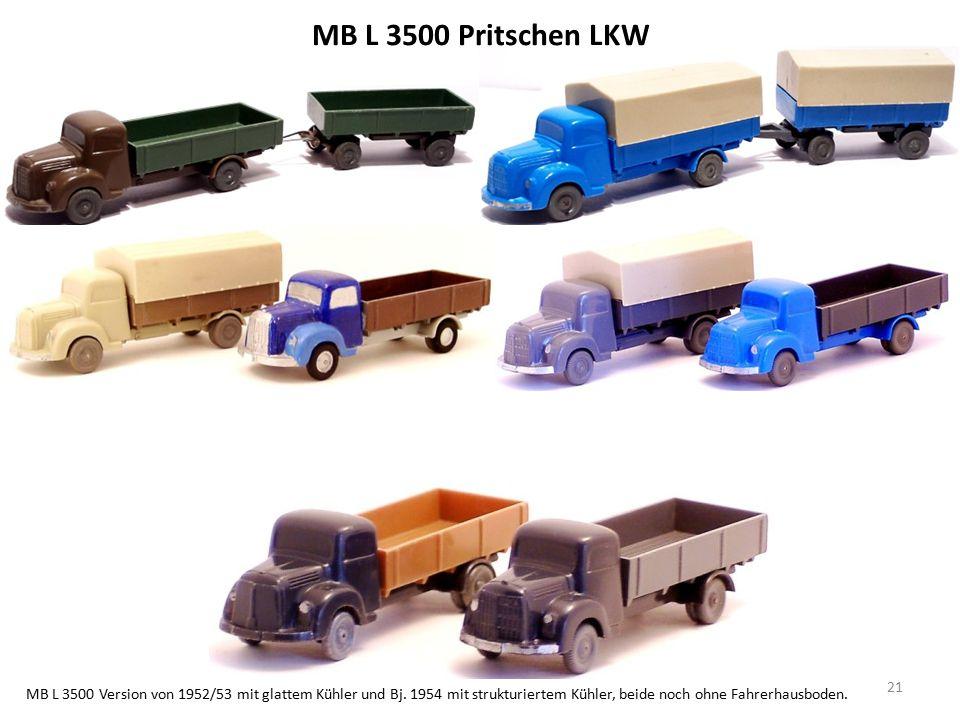 MB L 3500 Pritschen LKW MB L 3500 Version von 1952/53 mit glattem Kühler und Bj.