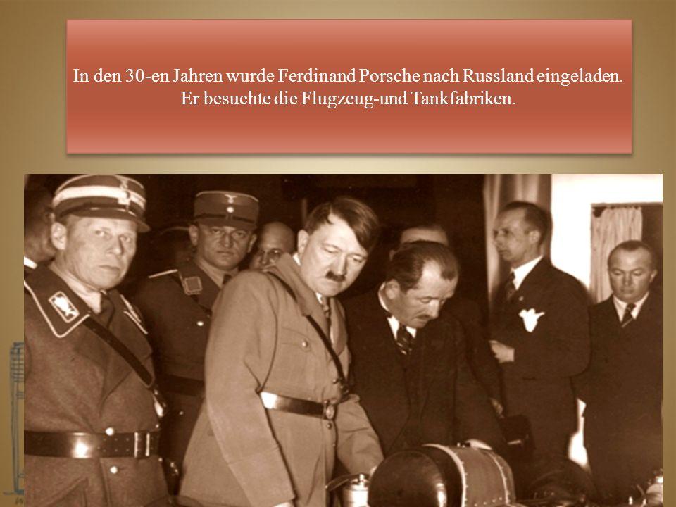 In den 30-en Jahren wurde Ferdinand Porsche nach Russland eingeladen.