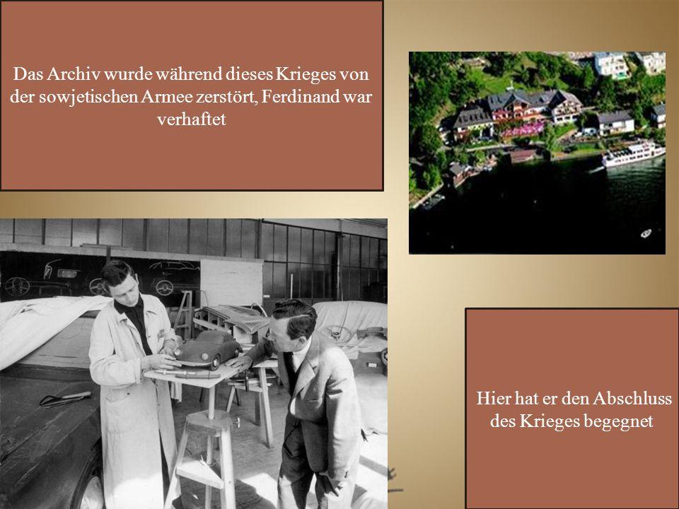 Das Archiv wurde während dieses Krieges von der sowjetischen Armee zerstört, Ferdinand war verhaftet Hier hat er den Abschluss des Krieges begegnet