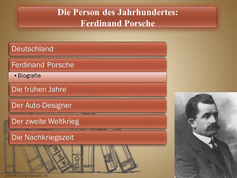 DeutschlandFerdinand Porsche Biografie Die frühen JahreDer Auto-DesignerDer zweite WeltkriegDie Nachkriegszeit