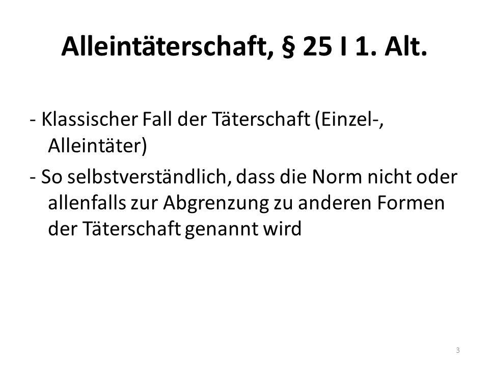 (§ 25 I 1.Alt.) Nebentäterschaft (§ 25 I 1.