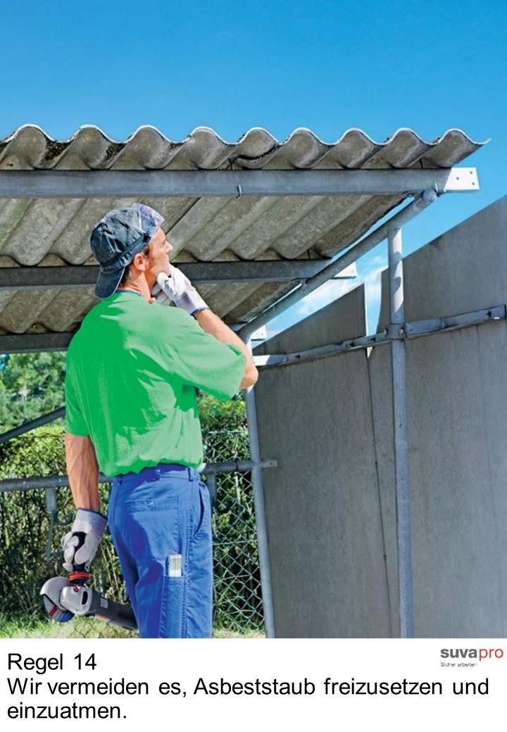 Regel 14 Wir vermeiden es, Asbeststaub freizusetzen und einzuatmen.