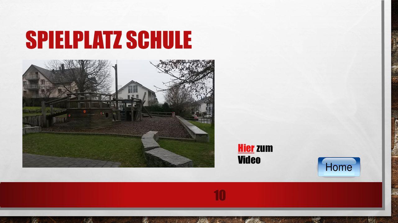 SPIELPLATZ SCHULE 10 HierHier zum Video