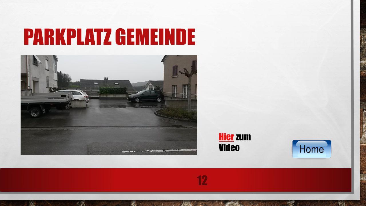 PARKPLATZ GEMEINDE 12 HierHier zum Video