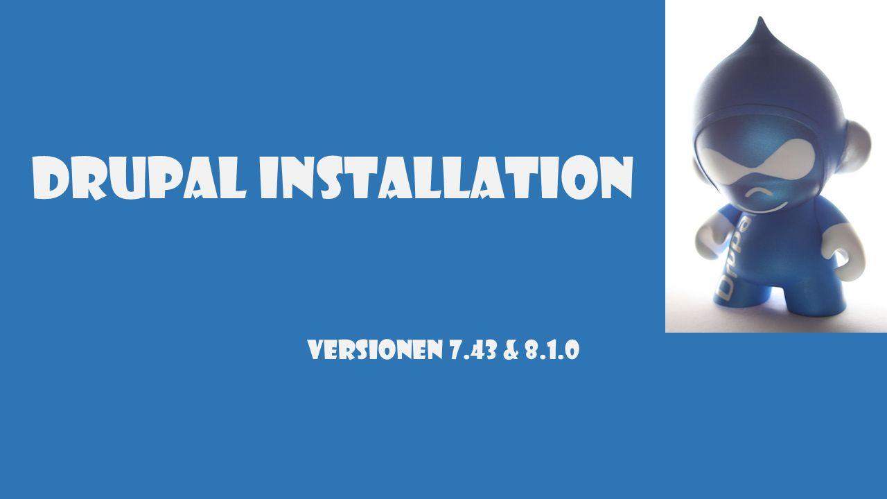 Drupal Installation Versionen 7.43 & 8.1.0