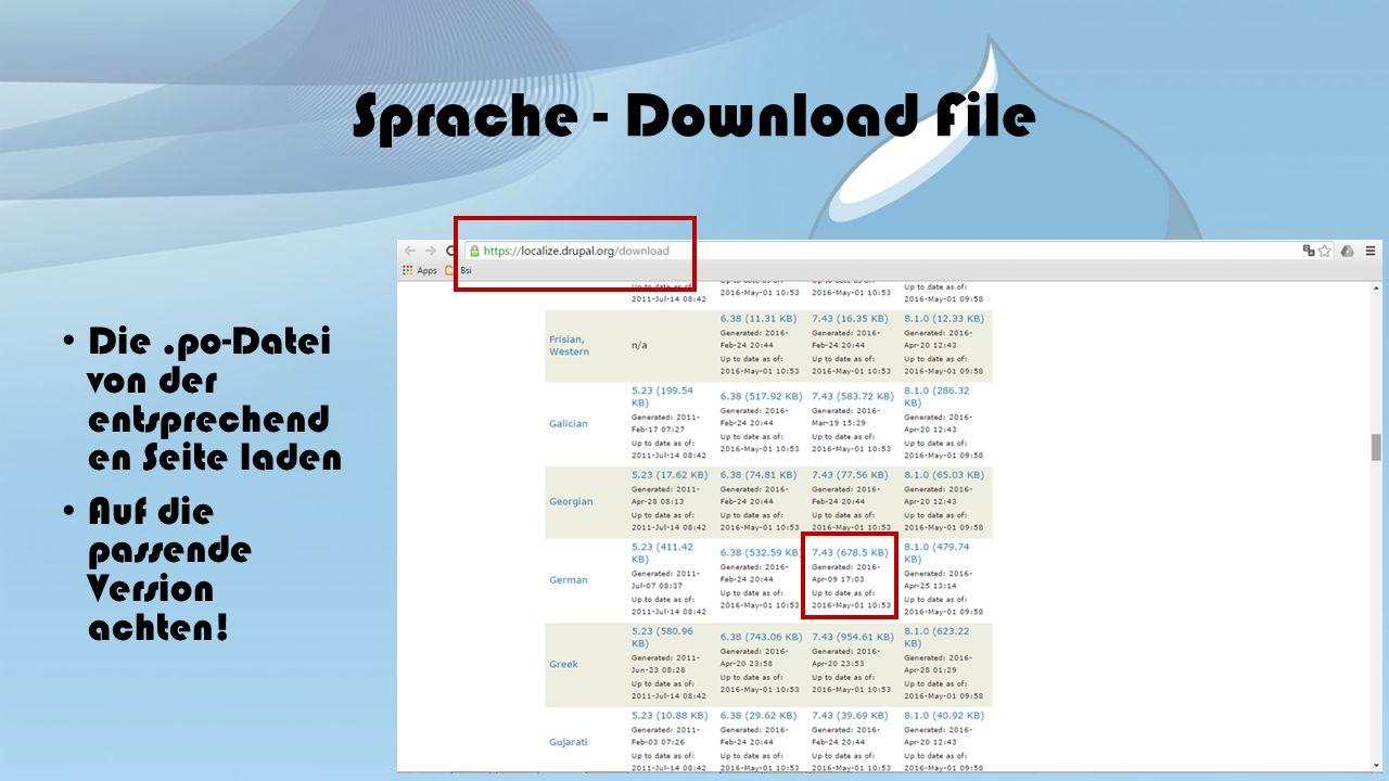 Sprache - Download File Die.po-Datei von der entsprechend en Seite laden Auf die passende Version achten!