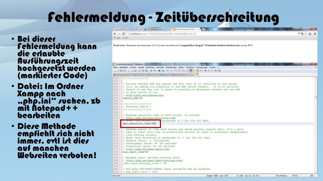 """Fehlermeldung - Zeitüberschreitung Bei dieser Fehlermeldung kann die erlaubte Ausführungszeit hochgesetzt werden (markierter Code) Datei: Im Ordner Xampp nach """"php.ini suchen, zb mit Notepad++ bearbeiten Diese Methode empfiehlt sich nicht immer, evtl ist dies auf manchen Webseiten verboten!"""