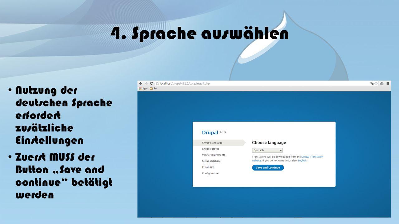 """4. Sprache auswählen Nutzung der deutschen Sprache erfordert zusätzliche Einstellungen Zuerst MUSS der Button """"Save and continue"""" betätigt werden"""