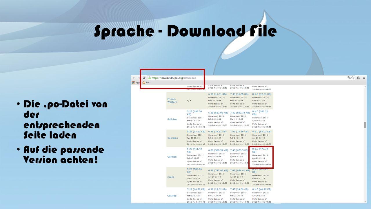 Sprache - Download File Die.po-Datei von der entsprechenden Seite laden Auf die passende Version achten!
