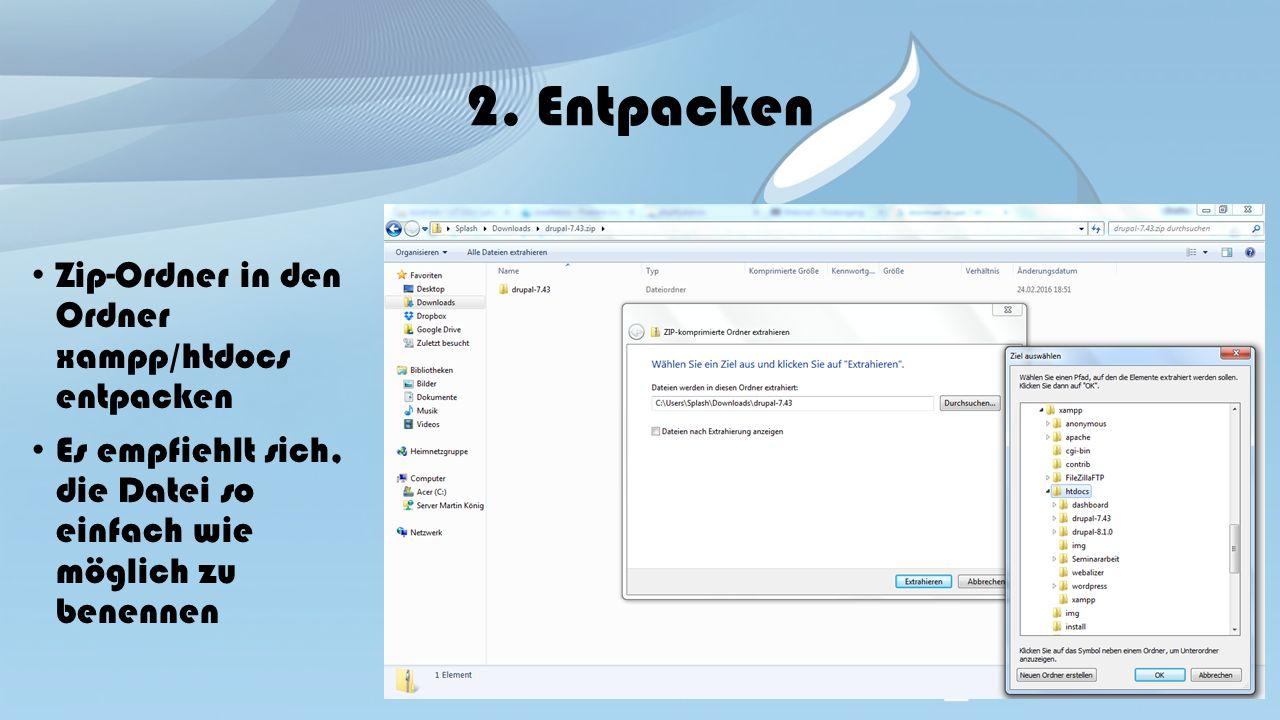 2. Entpacken Zip-Ordner in den Ordner xampp/htdocs entpacken Es empfiehlt sich, die Datei so einfach wie möglich zu benennen