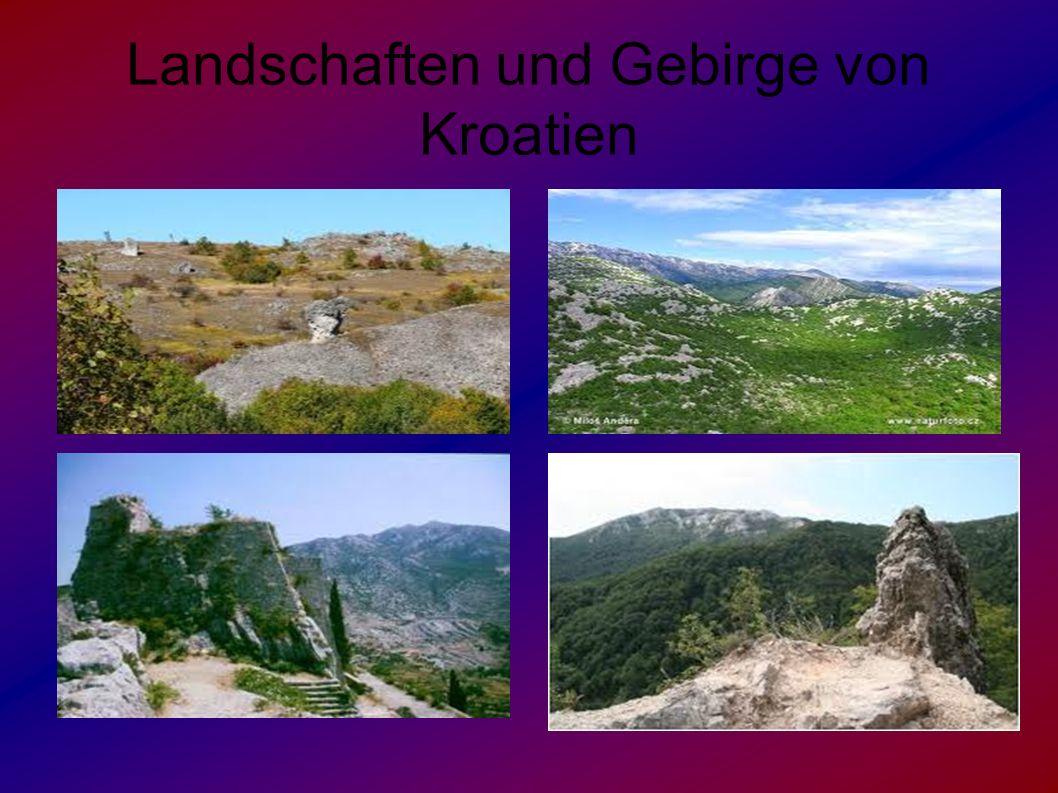 Landschaften und Gebirge von Kroatien