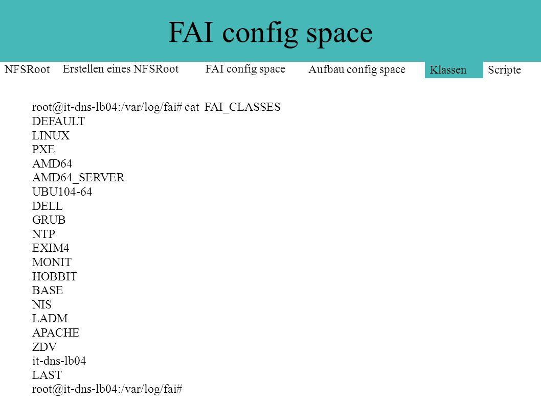 FAI config space ● Scripte ● Implementiert nach Klassen ● Sortiert nach Priorisierung ● verschied.