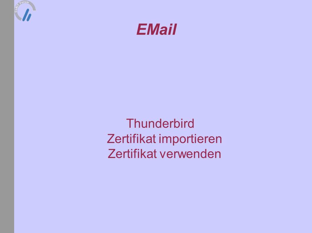 EMail Thunderbird Zertifikat importieren Zertifikat verwenden