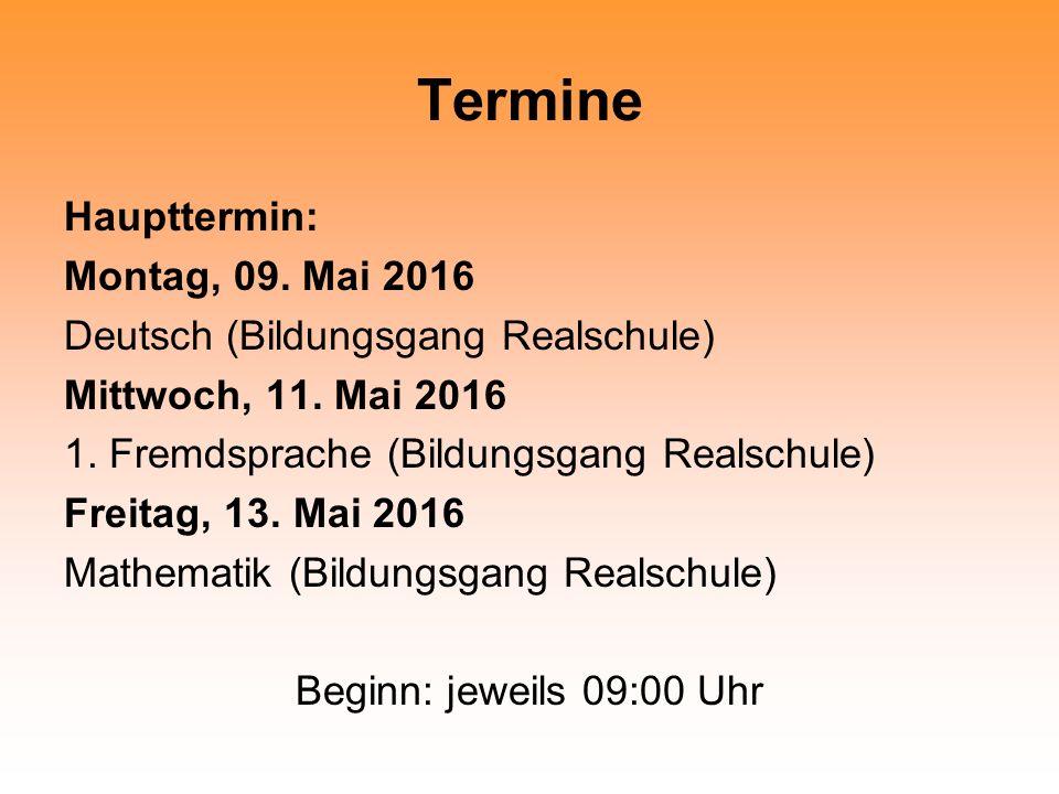 Termine Nachtermin Montag, 14.Juni 2016 Deutsch (Bildungsgang Realschule) Dienstag, 15.