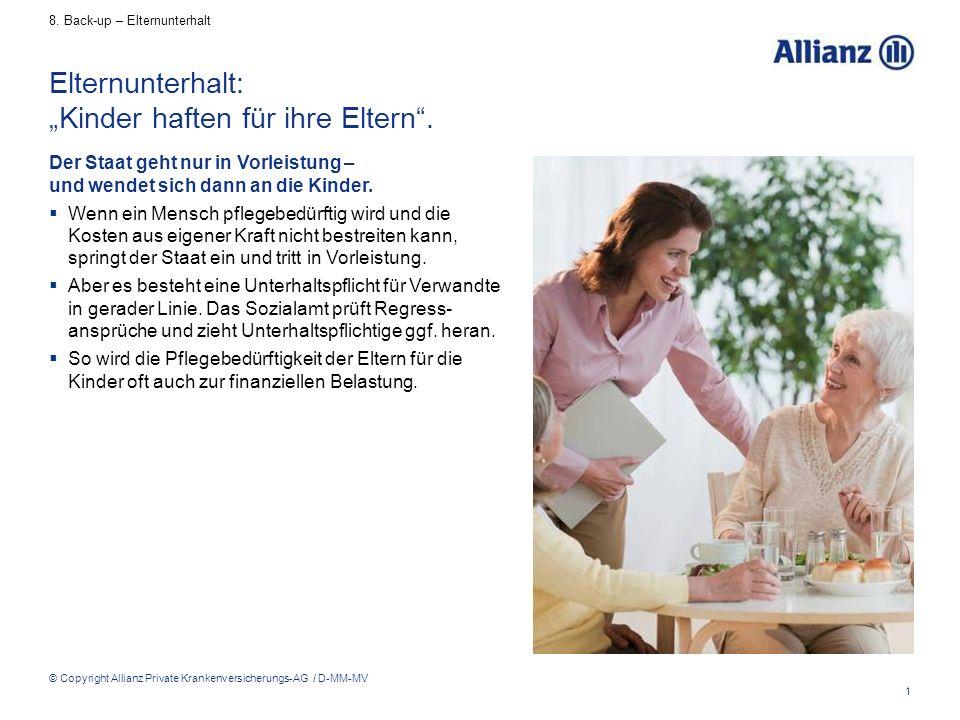 """1 © Copyright Allianz Private Krankenversicherungs-AG / D-MM-MV Elternunterhalt: """"Kinder haften für ihre Eltern"""". Der Staat geht nur in Vorleistung –"""