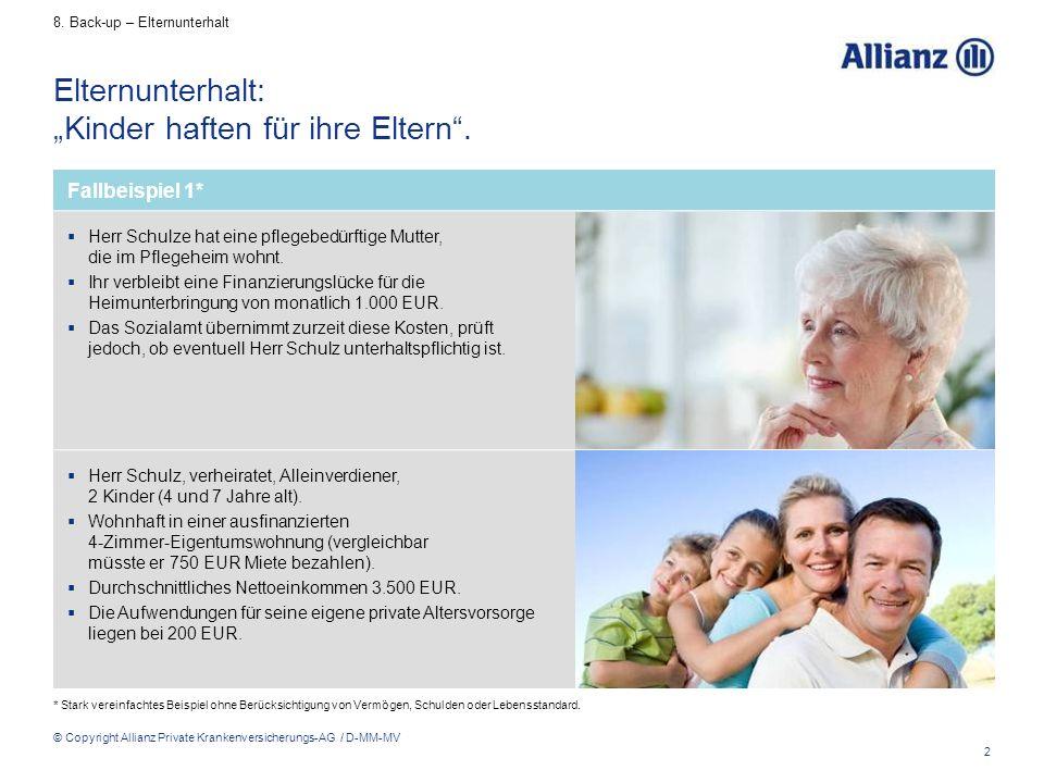 """2 © Copyright Allianz Private Krankenversicherungs-AG / D-MM-MV Elternunterhalt: """"Kinder haften für ihre Eltern"""". 8. Back-up – Elternunterhalt Fallbei"""