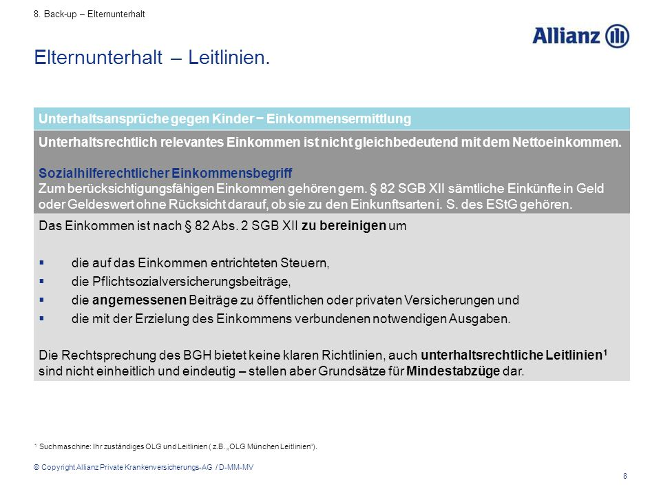 8 © Copyright Allianz Private Krankenversicherungs-AG / D-MM-MV Elternunterhalt – Leitlinien.