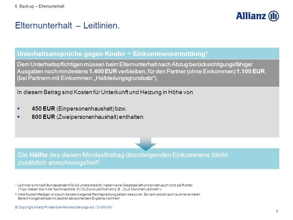 9 © Copyright Allianz Private Krankenversicherungs-AG / D-MM-MV Die Hälfte des diesen Mindestbetrag übersteigenden Einkommens bleibt zusätzlich anrech