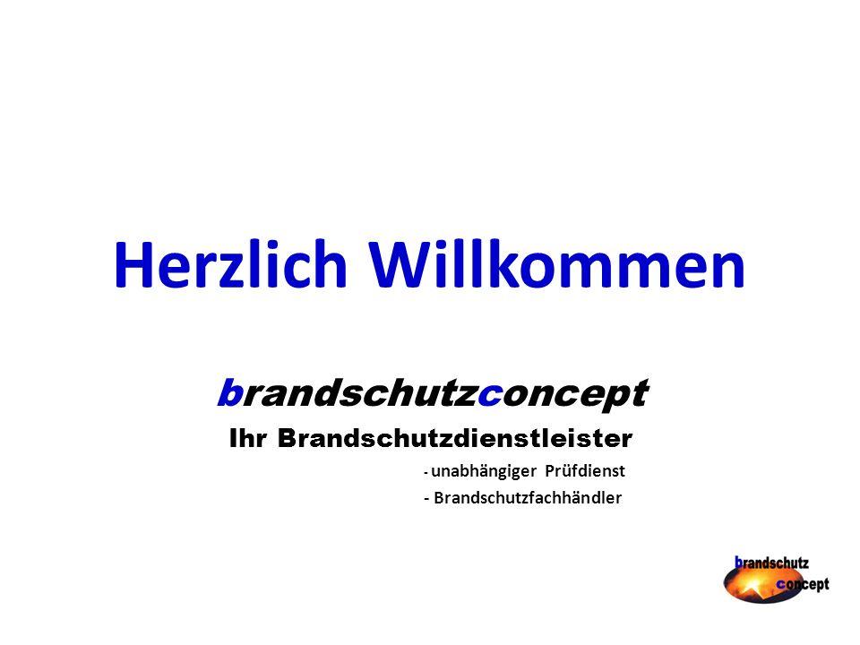 Herzlich Willkommen brandschutzconcept Ihr Brandschutzdienstleister - unabhängiger Prüfdienst - Brandschutzfachhändler