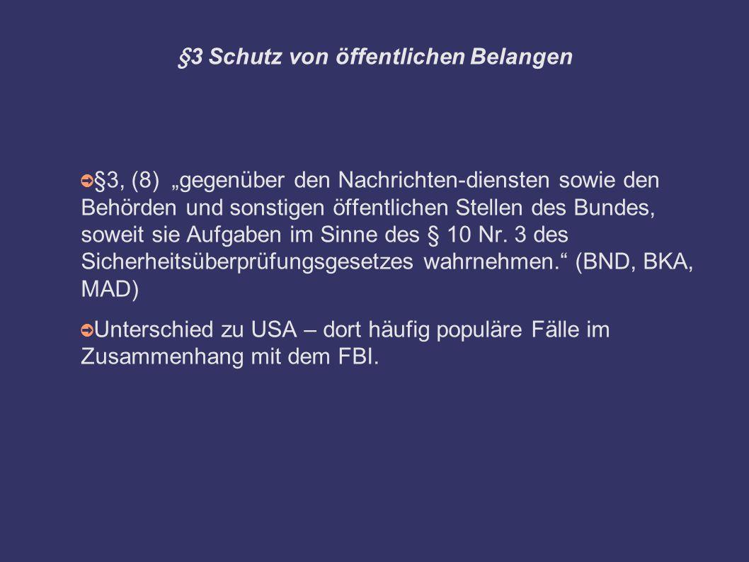 """§3 Schutz von öffentlichen Belangen ➲ §3, (8) """"gegenüber den Nachrichten-diensten sowie den Behörden und sonstigen öffentlichen Stellen des Bundes, soweit sie Aufgaben im Sinne des § 10 Nr."""