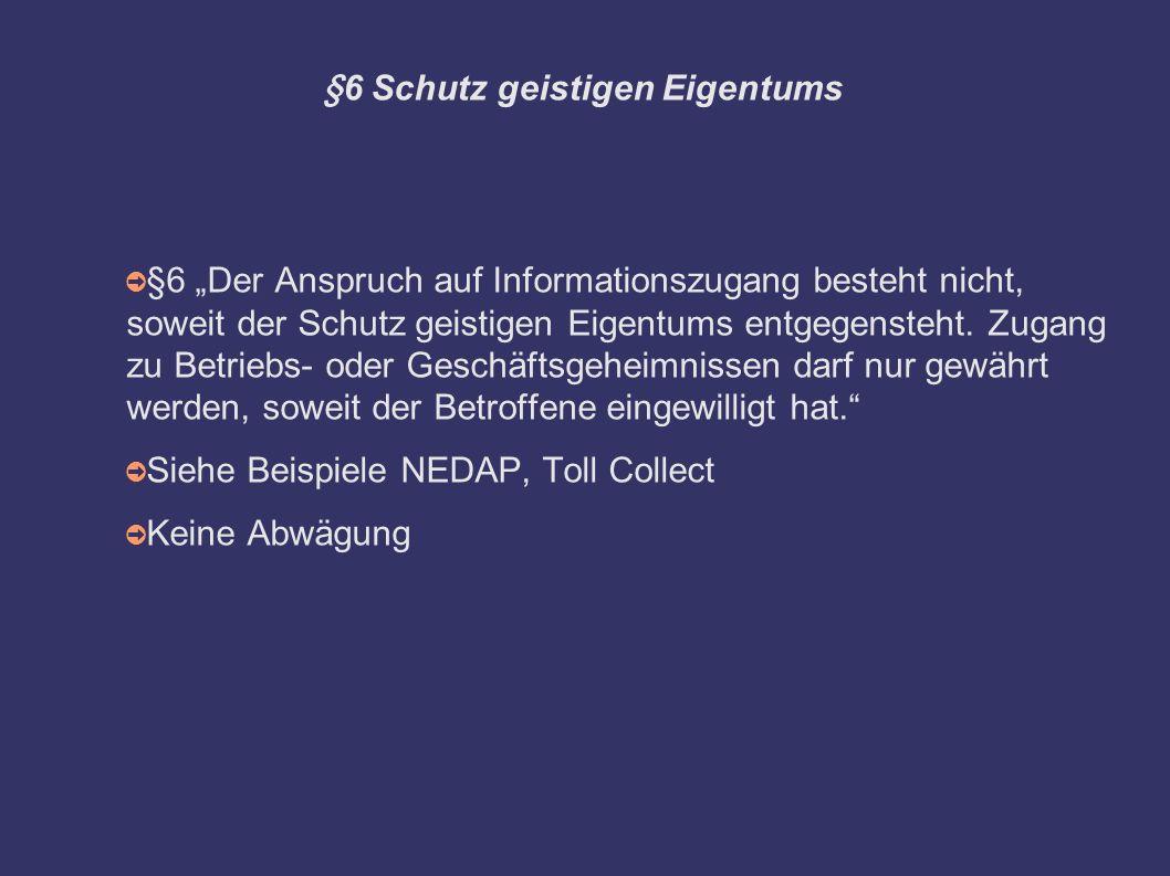 """§6 Schutz geistigen Eigentums ➲ §6 """"Der Anspruch auf Informationszugang besteht nicht, soweit der Schutz geistigen Eigentums entgegensteht."""