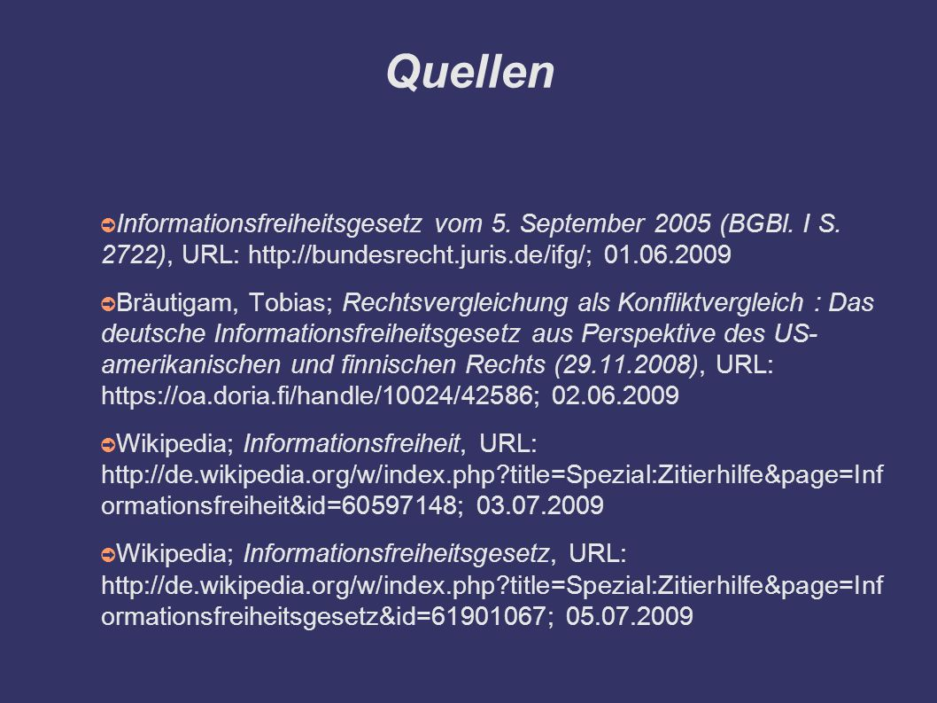 Quellen ➲ Informationsfreiheitsgesetz vom 5. September 2005 (BGBl.