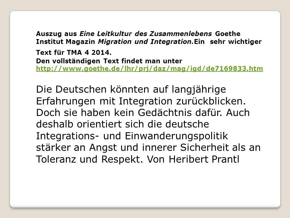 Auszug aus Eine Leitkultur des Zusammenlebens Goethe Institut Magazin Migration und Integration.Ein sehr wichtiger Text für TMA 4 2014. Den vollständi